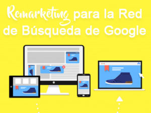 Remarketing para la Red de Búsqueda de Google Adwords