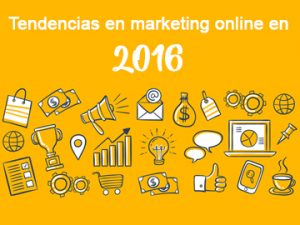 Tendencias en marketing online para el 2016