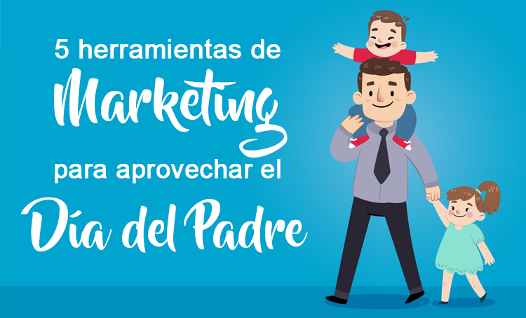 Marketing para el Día del Padre