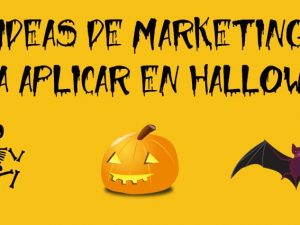 Ideas de marketing para aplicar en Halloween 2016