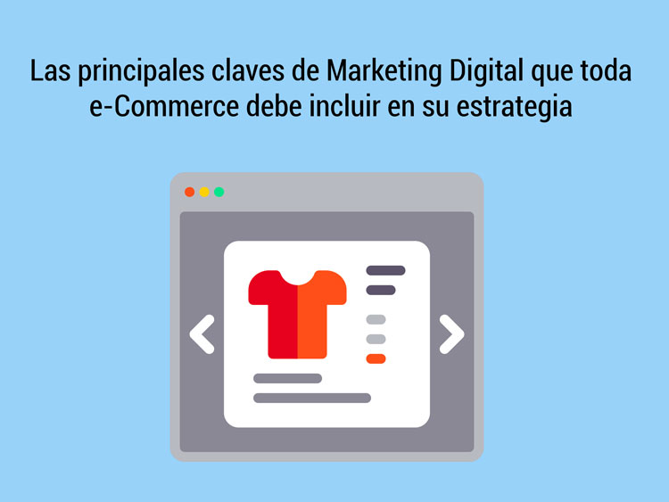 Tecnicas de marketing digital que toda ecommerce debe conocer y aplicar en sus estrategias