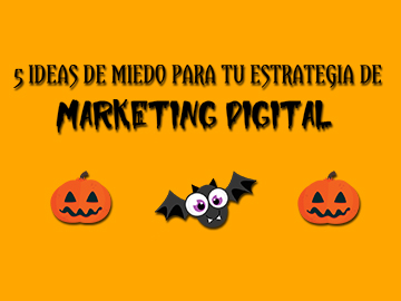 5 ideas de miedo para tu estrategia de marketing online
