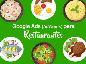 Google Ads (Adwords) para Restaurantes