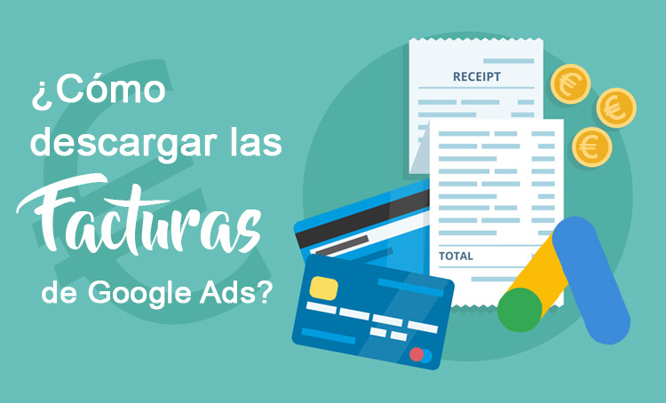 Como descargar facturas en Google Ads