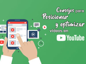 Cómo optimizar y posicionar tus vídeos de YouTube