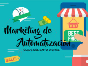 Marketing de Automatización, el éxito de tu estrategia digital